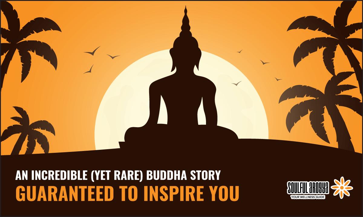 An Incredible (Yet Rare) Buddha Story Guaranteed to Inspire You