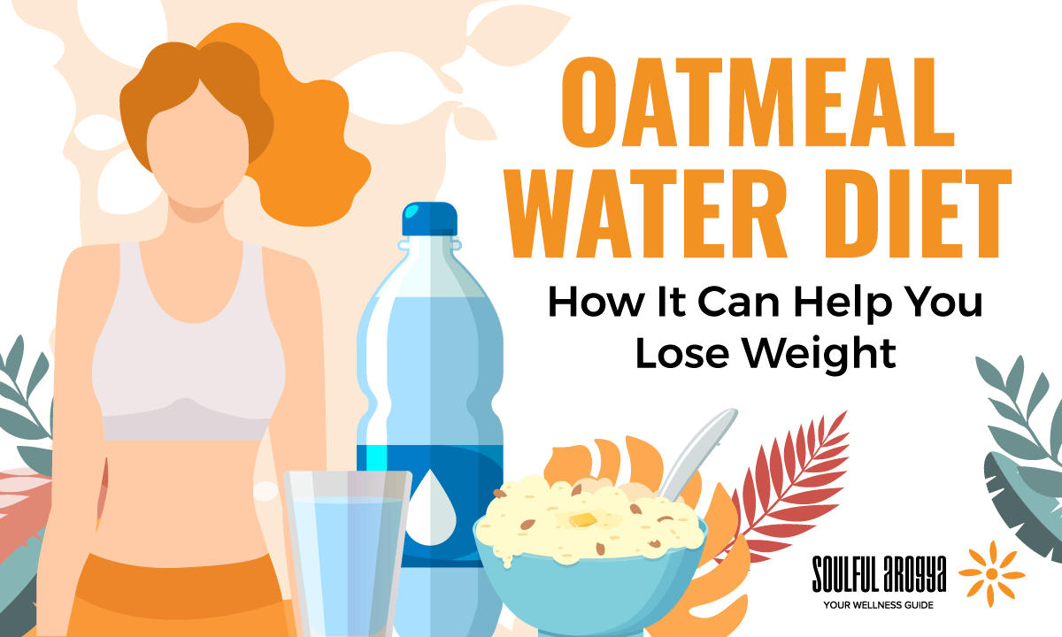 Oatmeal Water Diet: How It Can Help You Lose Weight
