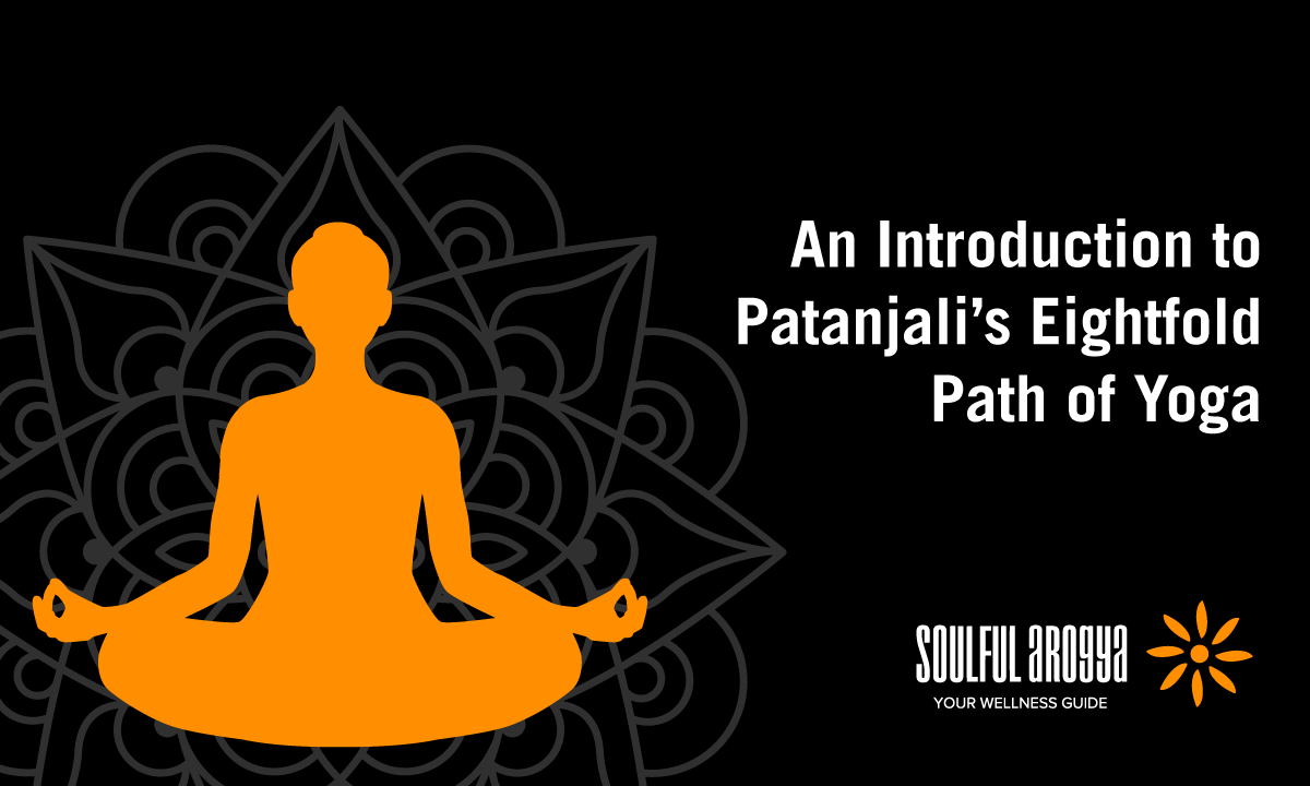 An Introduction to Patanjali's Eightfold Path of Yoga