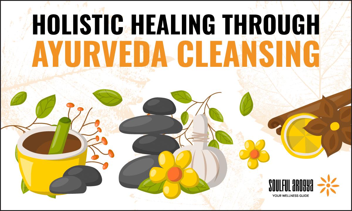 Holistic Healing Through Ayurveda Cleansing