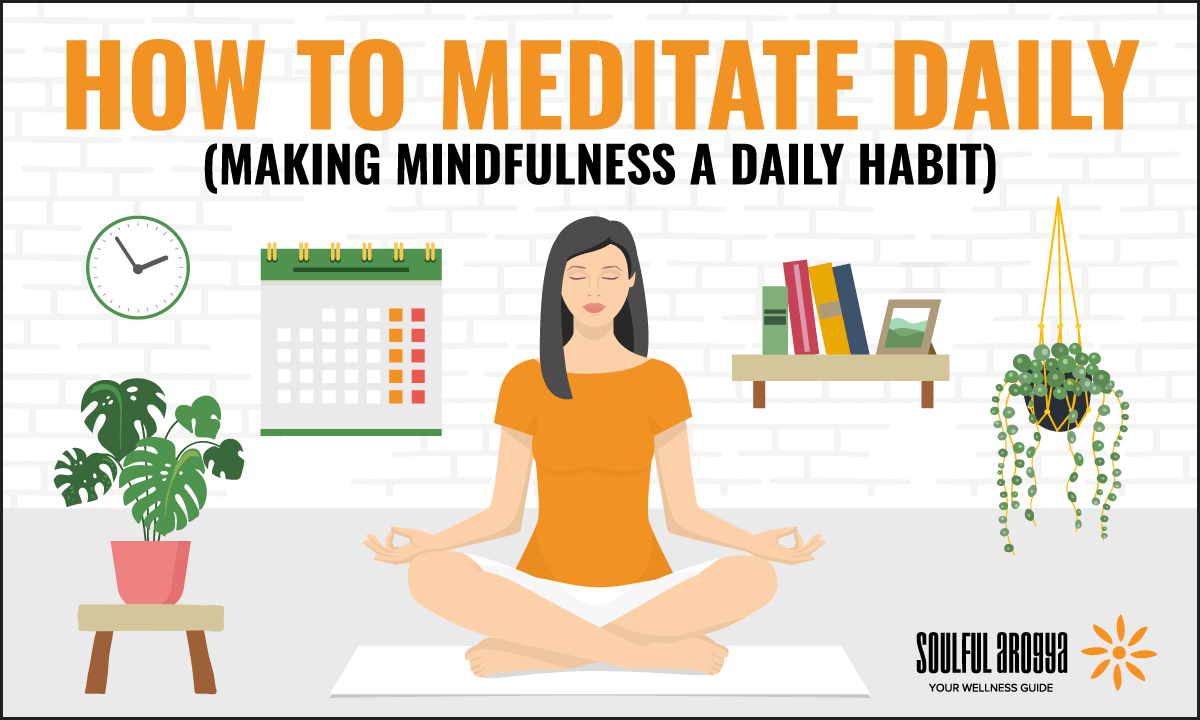 How to Meditate Daily: Making Mindfulness a Daily Habit
