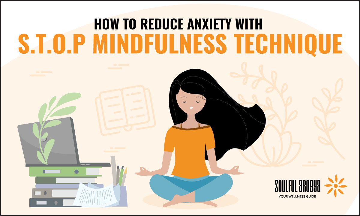 How to Reduce Anxiety with S.T.O.P Mindfulness Technique