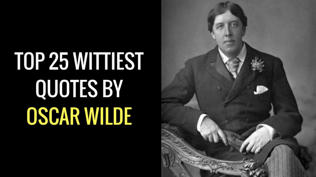 Oscar Wilde Quotes - Top 25 Wittiest Quotes