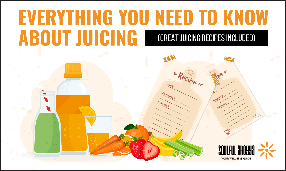 Everything You Need to Know About Juicing (Great Juicing Recipes Included)