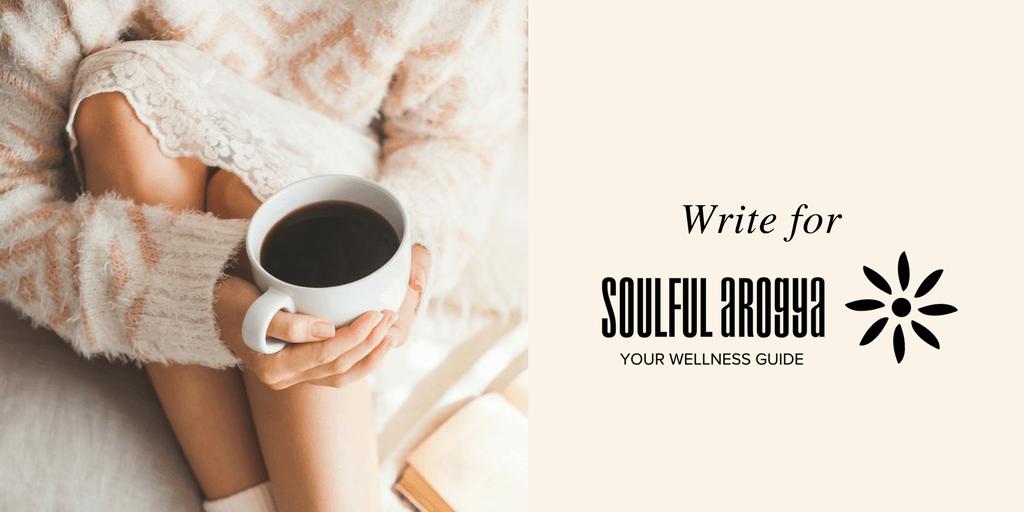 Write for us - Soulful Arogya
