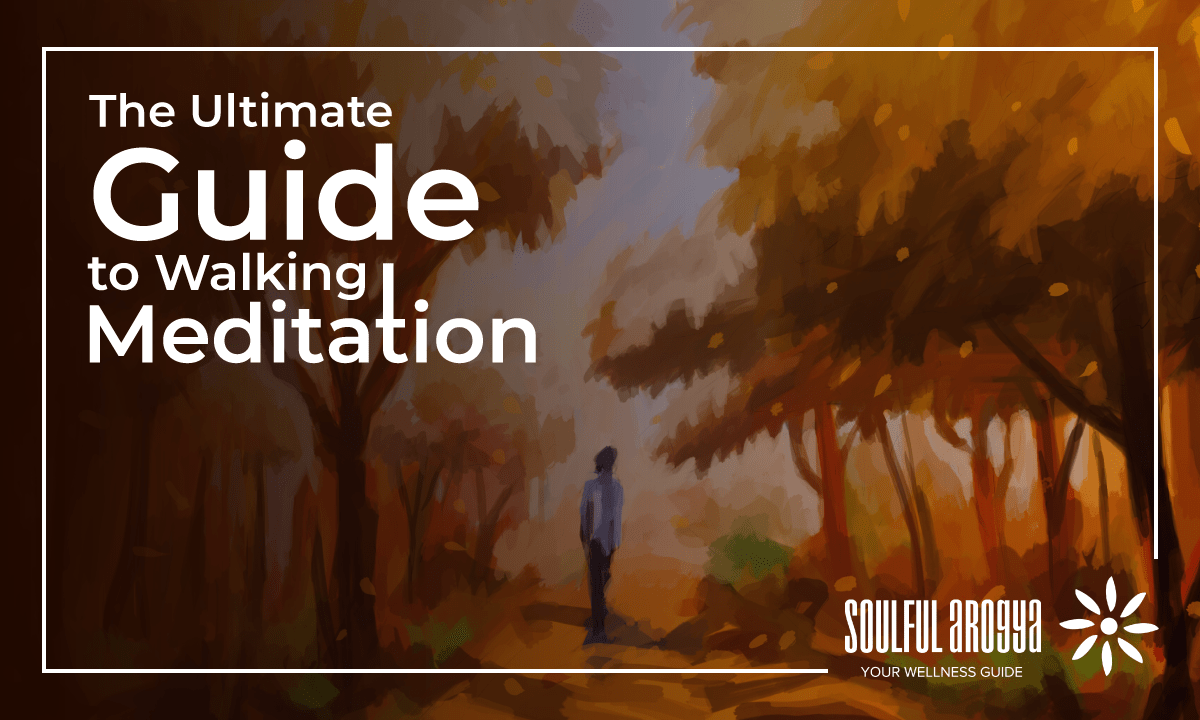 The Ultimate Guide to Walking Meditation [Infographic]