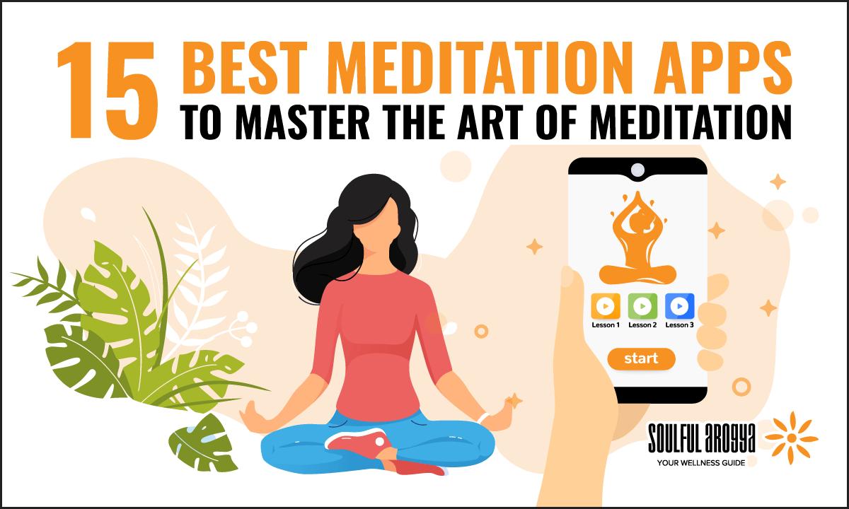 15 Best Meditation Apps to Master the Art of Meditation